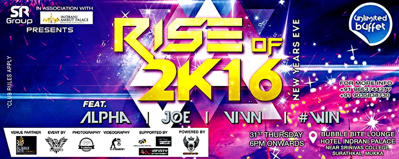 Rise of 2K16 - Bubble Bite Lounge - Hotel Indrani Palace, Mukka