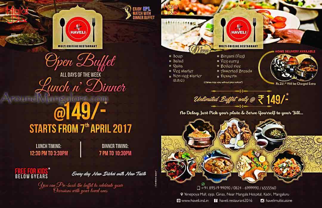 Open Buffet - Lunch n Dinner for Rs 149 - Haveli Restaurant, Kadri, Mangalore
