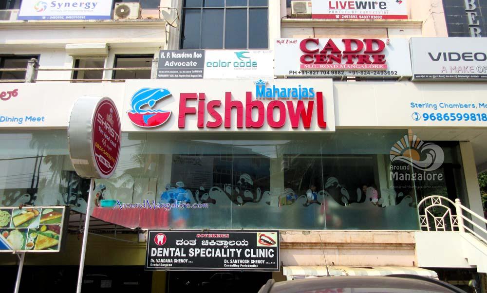 Maharajas Fishbowl - Kodialbail, Mangalore
