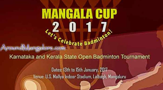 Mangala Cup 2017 – U.S. Mallya Indoor Stadium –  13 to 15 Jan 2017