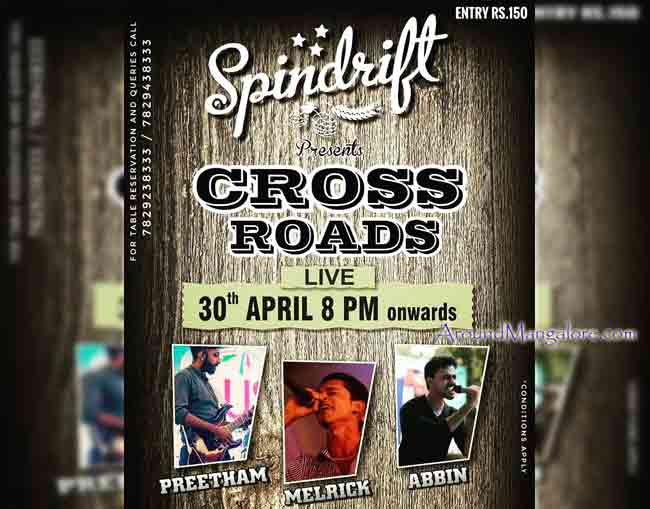 Cross Roads - 30 Apr 2017 - Spindrift, Mangalore