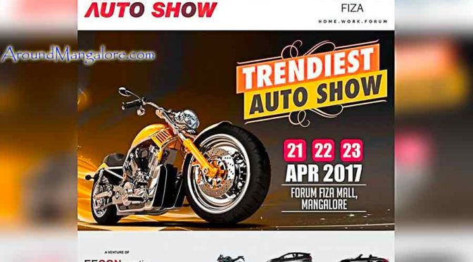 Trendiest Auto Show - 21, 22 & 23 Apr 2017 - Forum Fiza Mall, Mangalore