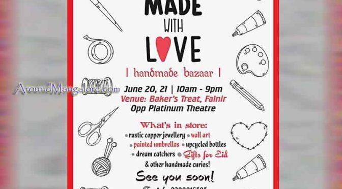 Made With Love - A Handmade Bazaar - 20 & 21 Jun 2017 - Bakers Treat, Mangalore