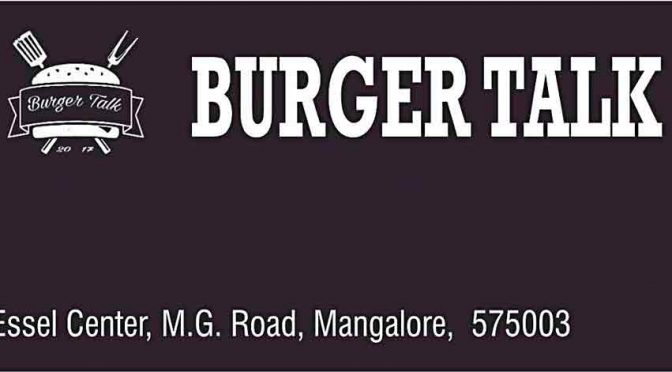 Burger Talk - Essel Centre, MG Road, Mangalore