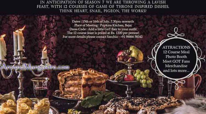 Feast of Seven Kingdom - 15 / 16 Jul 2017 - Pupkins Kitchen, Bejai