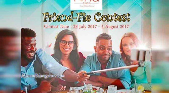 Friend-Fie Friendship Day Contest - 28 Aug to 05 Aug 2017 - Punjab Da Pind, Mangalore
