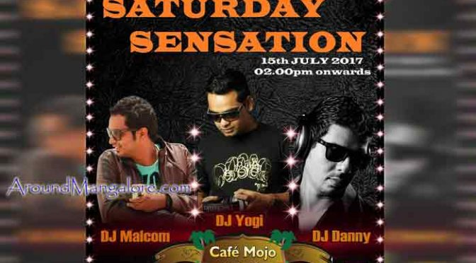 Saturday Sensation - 15 Jul 2017 - Cafe Mojo, Goldfinch Hotel, Mangalore