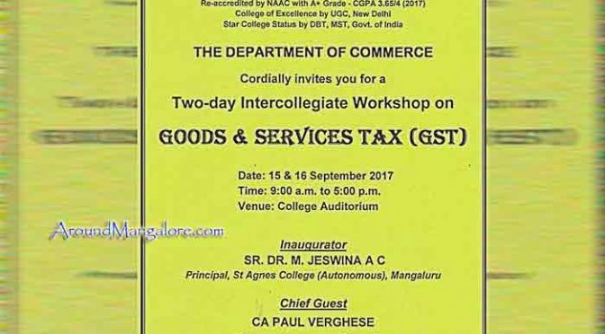 Workshop on 'Goods and Services Tax (GST)' - 15 & 16 Sep 2017 - St Agnes College