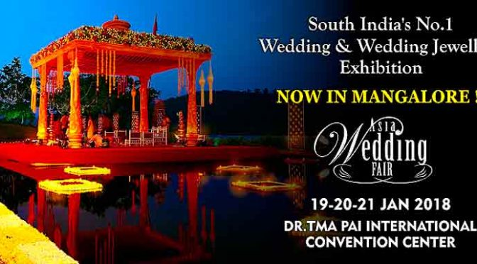 Asia Wedding Fair - 19 to 21 Jan 2018 - TMA Pai International Convention Centre, MG Road, Mangalore - Event