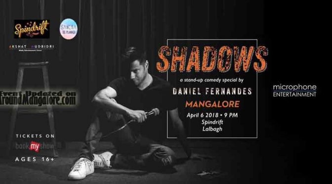 Shadows – Stand-up Comedy – 06 Apr 2018 – Spindrift, Mangalore – Event