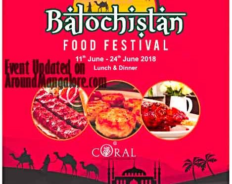 Balochistan Food Festival - 11 to 24 Jun 2018 - Coral, Ocean Pearl, Mangalore