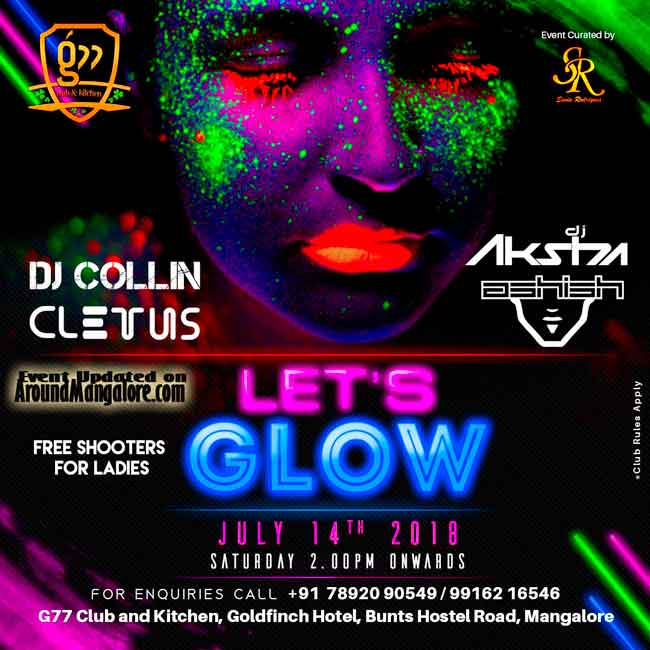 Lets Glow - 14 Jul 2018 - G77 Club & Kitchen, Goldfinch Hotel, Bunts Hostel Road, Mangalore