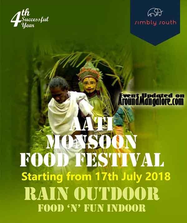 Aati Monsoon Food Festival - 2018 - Simbly South, Mangalore
