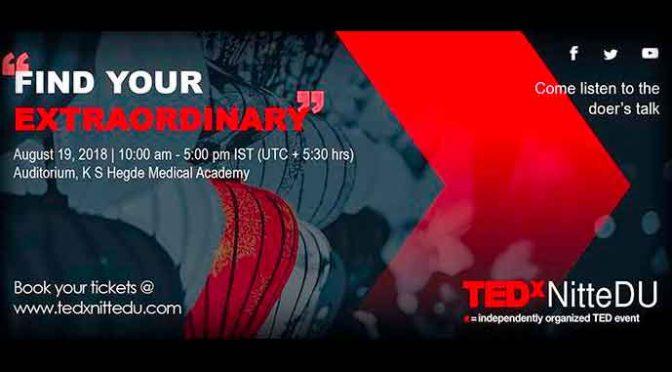 TEDxNitteDU - Find Your Extraordinary - 19 Aug 2018 - Derlakatte, Mangalore