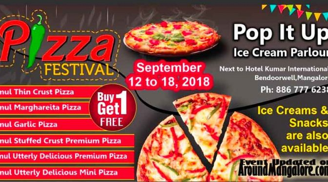 Pizza Festival - 12 to 18 Sep 2018 - Pop It Up - Ice Cream Parlour, Mangalore