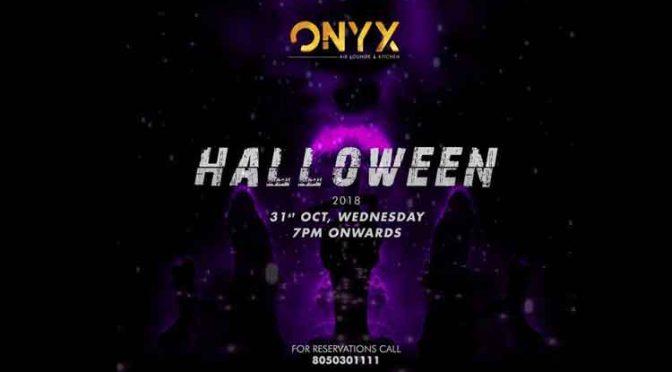 HALLOWEEN 2018 - ONYX Air Lounge & Kitchen, Mangalore