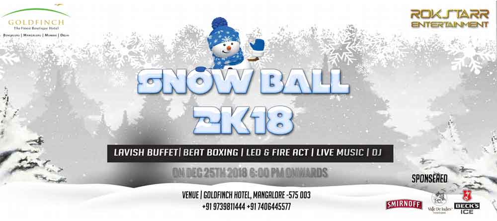 Snow Ball 2K18 - 25 Dec 2018 - GoldFinch, Mangalore