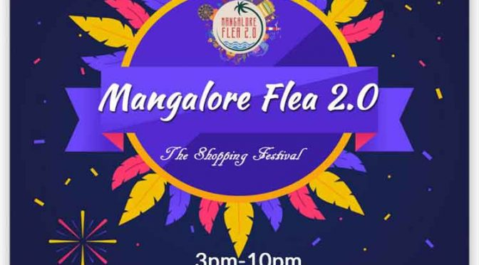 Mangalore Flea 2.0 - 16 & 17 Feb 2019 - Nandi Gudda Ground, Valencia, Mangalore