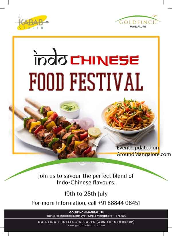 Indo Chinese Food Festival - 19 to 28 Jul 2019 - Goldfinch Mangalore