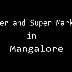 Hyper and Super Markets in Mangalore