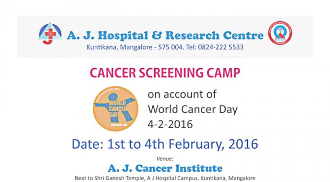 Cancer Screening Camp - A.J. Cancer Institute - A.J. Hospital, Mangalore - 1st to 4th Feb 2016