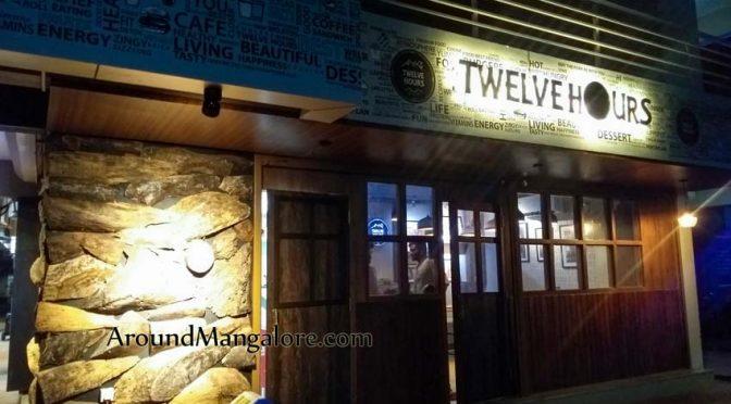 Twelve Hours Cafe - Derlakatte, Mangalore