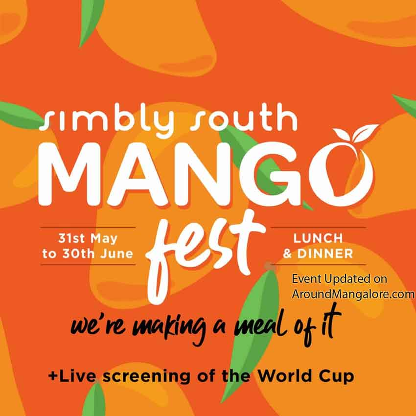 Mango Fest - 31 May to 30 June 2019 - Simbly South, Mangalore
