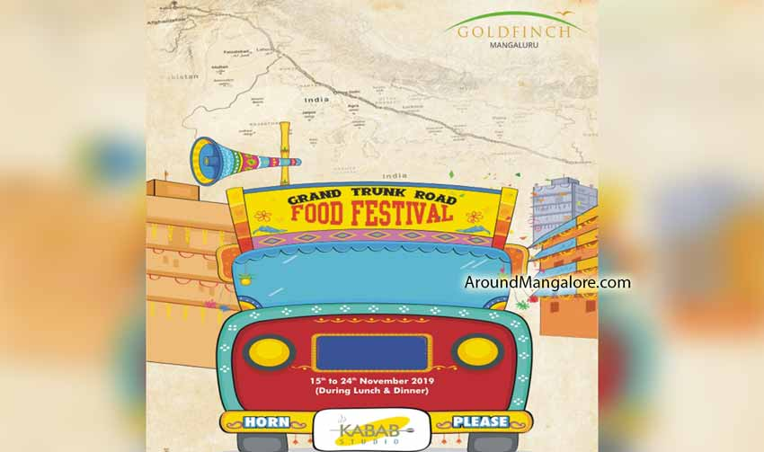 Grand Trunk Road Food Festival - 15 to 24 Nov 2019 - Kabab Studio - Goldfinch Hotel, Mangalore