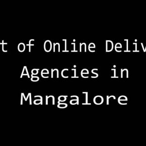 List of Online Delivery Agencies in Mangalore
